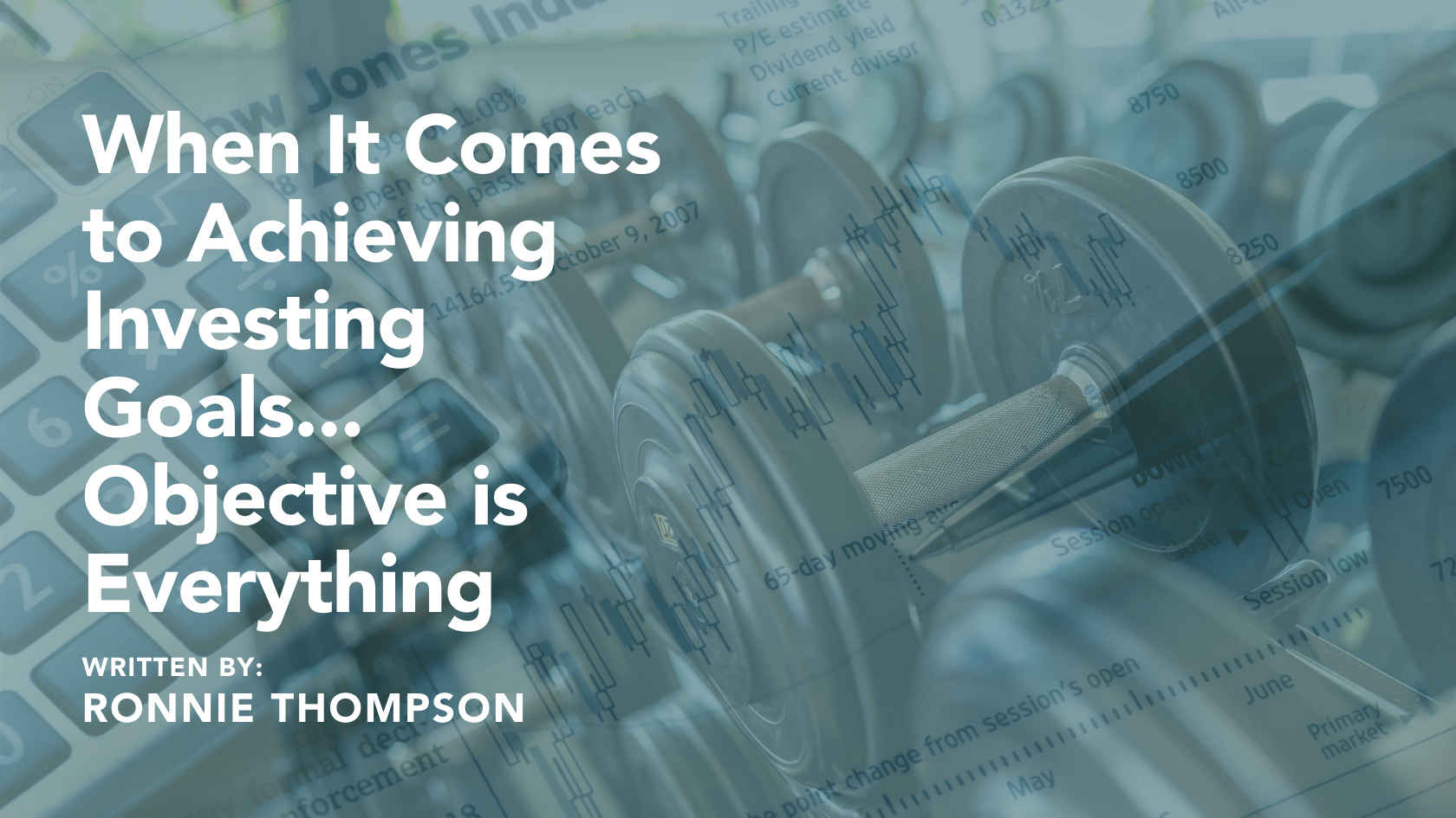 When it Comes to Achieving Investing Goals…Objective is Everything