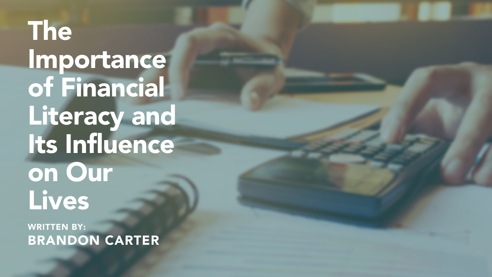 The Importance Of Financial Literacy and Its Importance In Our Lives